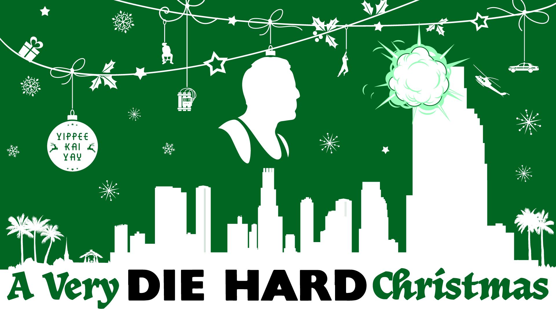 """""""A Very Die Hard Christmas"""""""